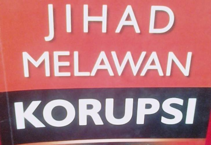 Jihad Lawan Korupsi, Berkali-kali Dikeluarkan Fatwa tapi Semua tak Cukup